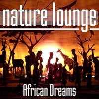 African Dreams — Nature Lounge Club