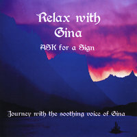 Relax with Gina — Ask for a Sign