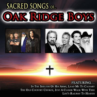 Sacred Songs Of The Oak Ridge Boys — The Oak Ridge Boys