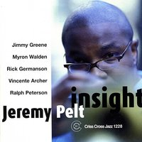 Insight — Myron Walden, Ralph Peterson, Jeremy Pelt, Rick Germanson, Jimmy Green, Vincente Archer