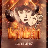The Mega Collection — Lotte Lenya