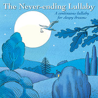 The Never-Ending Lullaby : A Continuous Lullaby for Sleepy Dreams - Single — Tasmanian Symphony Orchestra, Sean O'Boyle