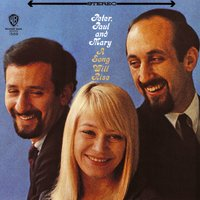 A Song Will Rise — Peter, Paul & Mary