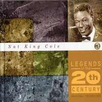 Legends Of The 20th Century — Nat King Cole