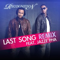 Last Song Remix (feat. Jazze Pha) — Jazze Pha, RecognitioN
