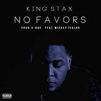 No Favors — Mickey tealor, King Stax