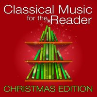 Classical Music for the Reader: Christmas Edition — сборник