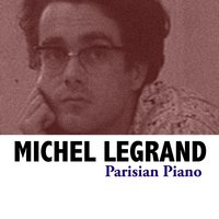 Parisian Piano — Michel Legrand