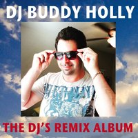 The DJ's Remix Album — DJ Buddy Holly