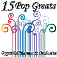 15 Pop Greats — Royal Philharmonic Orchestra