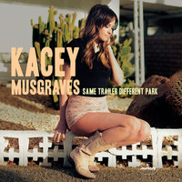 Same Trailer Different Park — Kacey Musgraves