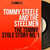 The Tommy Stole Story No. 1 — Tommy Steele and the Steelmen