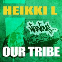 Our Tribe — Heikki L