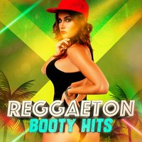 Reggaeton Booty Hits — Reggaeton Group