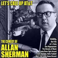 Let's Call up AT&T: The Comedy of Allan Sherman — Allan Sherman