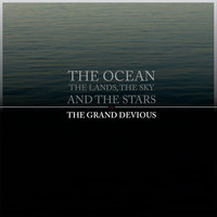 The Ocean, The Lands, The Sky and the Stars — the grand devious