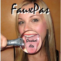 Greatest Hits — Faux Pas
