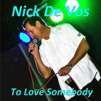 To Love Somebody — Nick De Vos