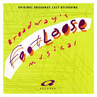 Footloose — Footloose Original Broadway Cast, Footloose - Original Broadway Cast
