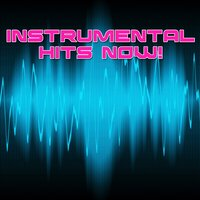 Instrumental Hits Now! — Pop Chart Players