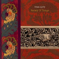 Variety Of Things — Stan Getz, Stan Getz & Lionel Hampton