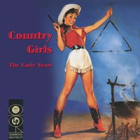 Country Girls - The Early Years — сборник