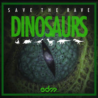 Dinosaurs - Single — Save The Rave