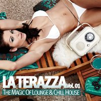 La Terraza (The Magic of Lounge & Chill House), Vol. 1 — сборник