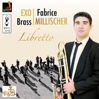 Libretto — Various Composers, Fabrice Millischer, Exo Brass, Gildas Harnois, Fabrice Millischer, Gildas Harnois, Exo Brass, Fabrice Millischer|EXO Brass, Отторино Респиги