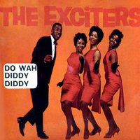 Do Wah Diddy Diddy — The Exciters