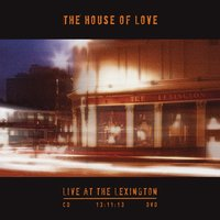 Live at the Lexington 13.11.13 — The House Of Love