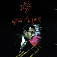 The Best of Glenn Miller — Glenn Miller