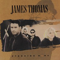 Standing Here — James Thomas