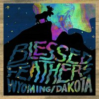 Wyoming / Dakota — Blessed Feathers