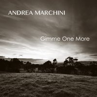 Gimme One More — Andrea Marchini