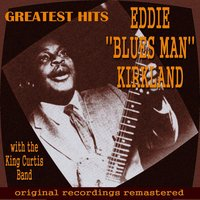 Eddie 'Blues Man Kirkland' Greatest Hits — Eddie Kirkland, Eddie 'Blues Man' Kirkland