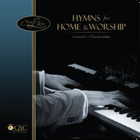 Hymns for Home & Worship, Volume Five ~ Consecration — Craig L. King