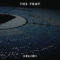 Helios — The Fray
