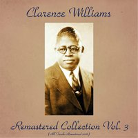Remastered Collection, Vol. 3 — Clarence Williams