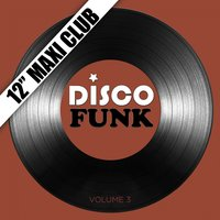 "Disco Funk, Vol. 3 (12"" Maxi Club) — сборник"