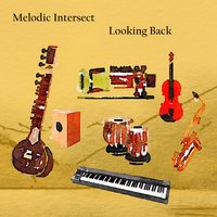 Looking Back — Melodic Intersect