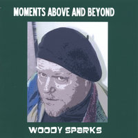 Moments Above And Beyond — Rolf Kempf/ Woody Sparks