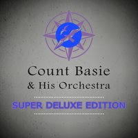 Super Deluxe Edition — Count Basie & His Orchestra