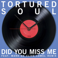Did You Miss Me EP — Tortured Soul