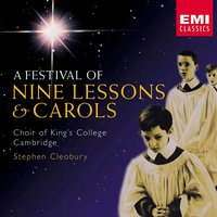 A Festival of Nine Lessons and Carols — Choir Of King's College, Cambridge, Stephen Cleobury, King's College Choir, Cambridge, Иоганн Себастьян Бах
