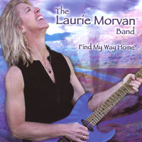Find My Way Home — The Laurie Morvan Band