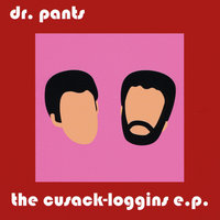 The Cusack-Loggins - EP — Dr. Pants