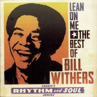 Lean on Me: The Best of Bill Withers — Bill Withers