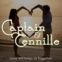 Love Will Keep Us Together — Captain & Tennille