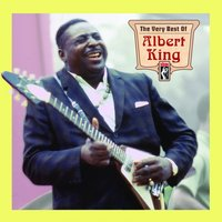 The Very Best Of Albert King — Albert King